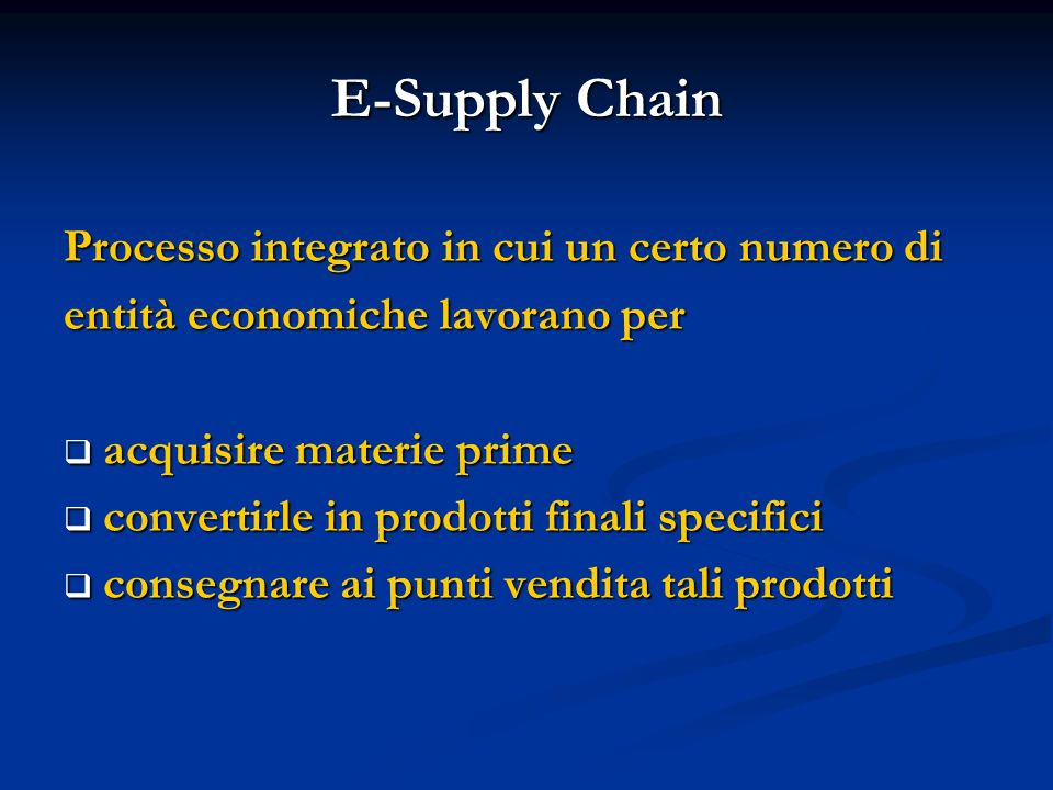 E-Supply Chain Processo integrato in cui un certo numero di