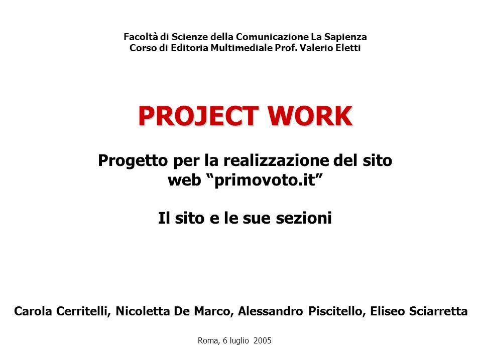 PROJECT WORK Progetto per la realizzazione del sito web primovoto.it