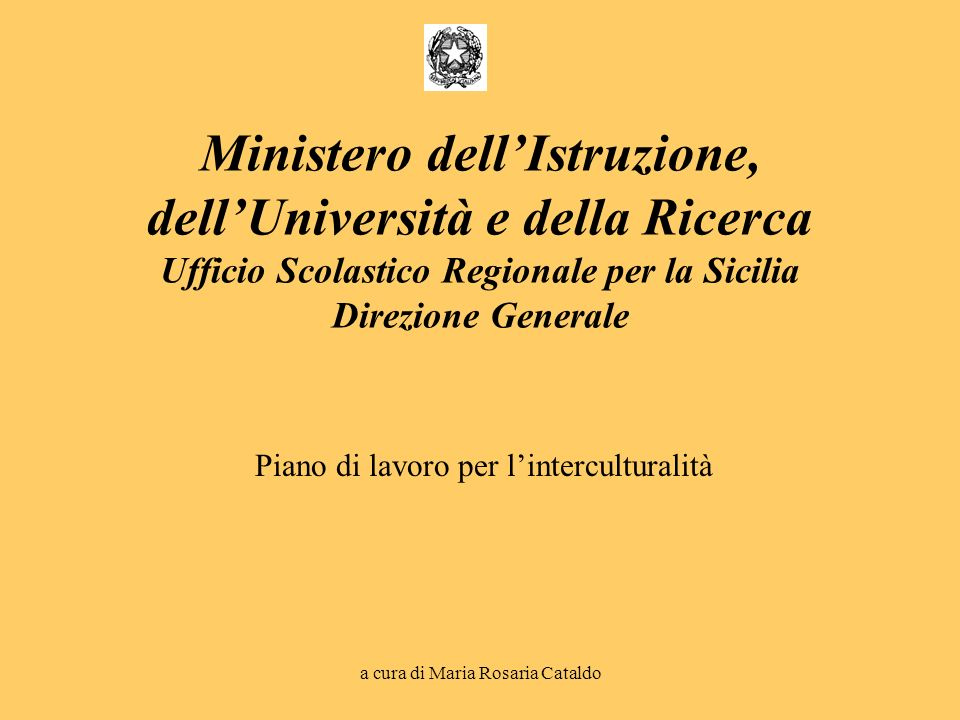 Ministero dell'Istruzione, dell'Università e della Ricerca Ufficio Scolastico Regionale per la Sicilia Direzione Generale
