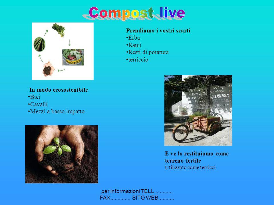 Compost live Prendiamo i vostri scarti Erba Rami Resti di potatura