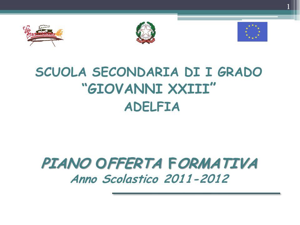 SCUOLA SECONDARIA DI I GRADO GIOVANNI XXIII ADELFIA PIANO OFFERTA FORMATIVA Anno Scolastico 2011-2012