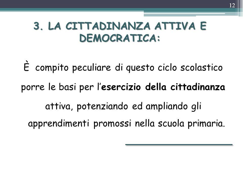 3. LA CITTADINANZA ATTIVA E DEMOCRATICA: