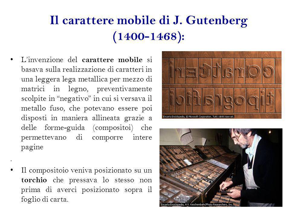 Il carattere mobile di J. Gutenberg (1400-1468):