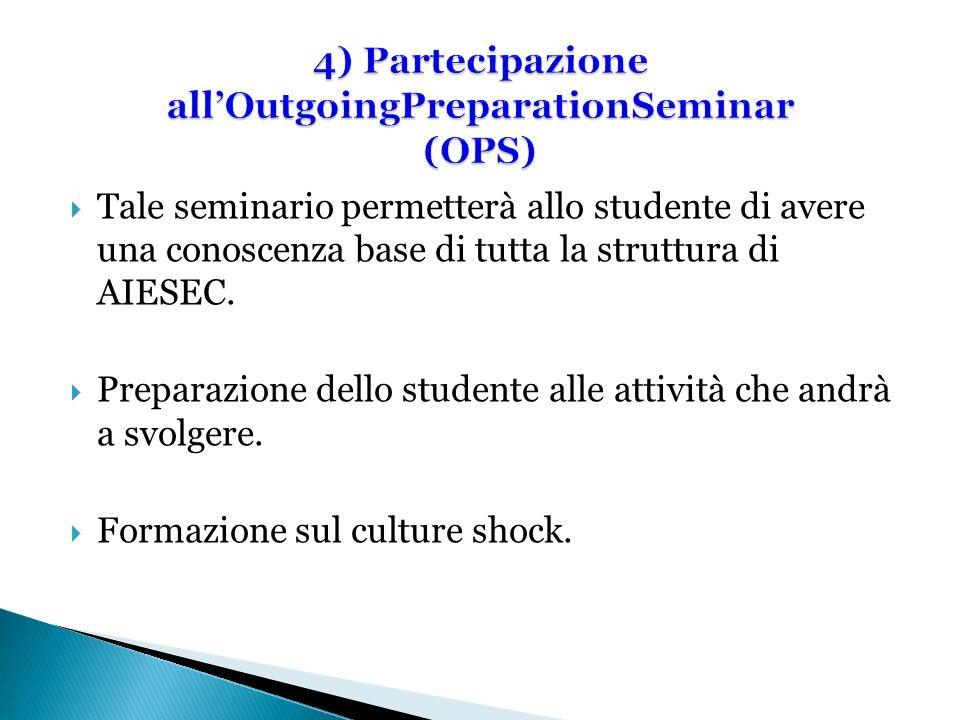 4) Partecipazione all'OutgoingPreparationSeminar (OPS)