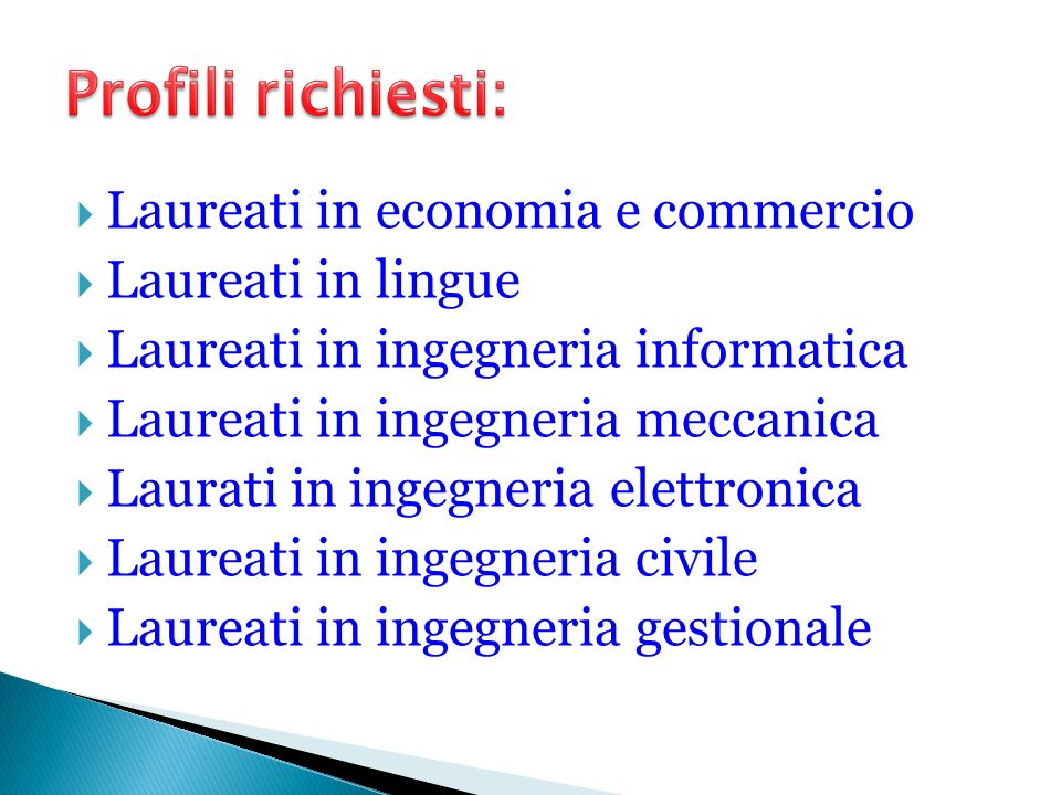 Profili richiesti: Laureati in economia e commercio Laureati in lingue