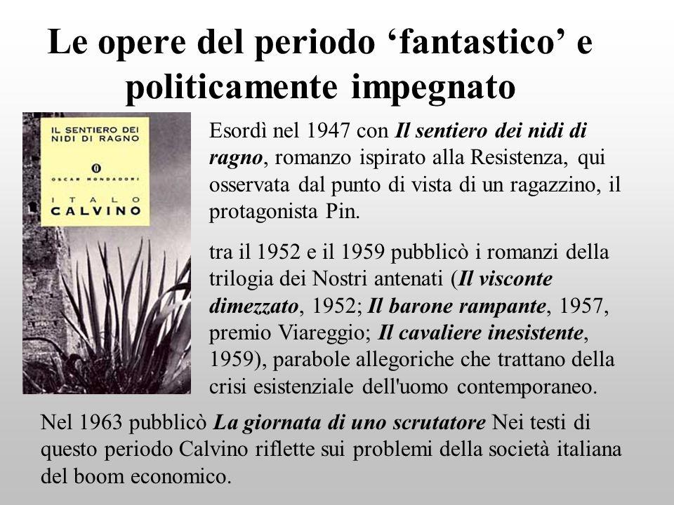 Le opere del periodo 'fantastico' e politicamente impegnato