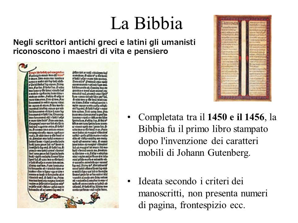 La Bibbia Negli scrittori antichi greci e latini gli umanisti riconoscono i maestri di vita e pensiero.