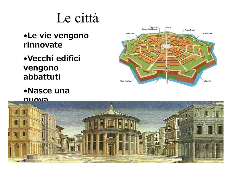 Le città Le vie vengono rinnovate Vecchi edifici vengono abbattuti