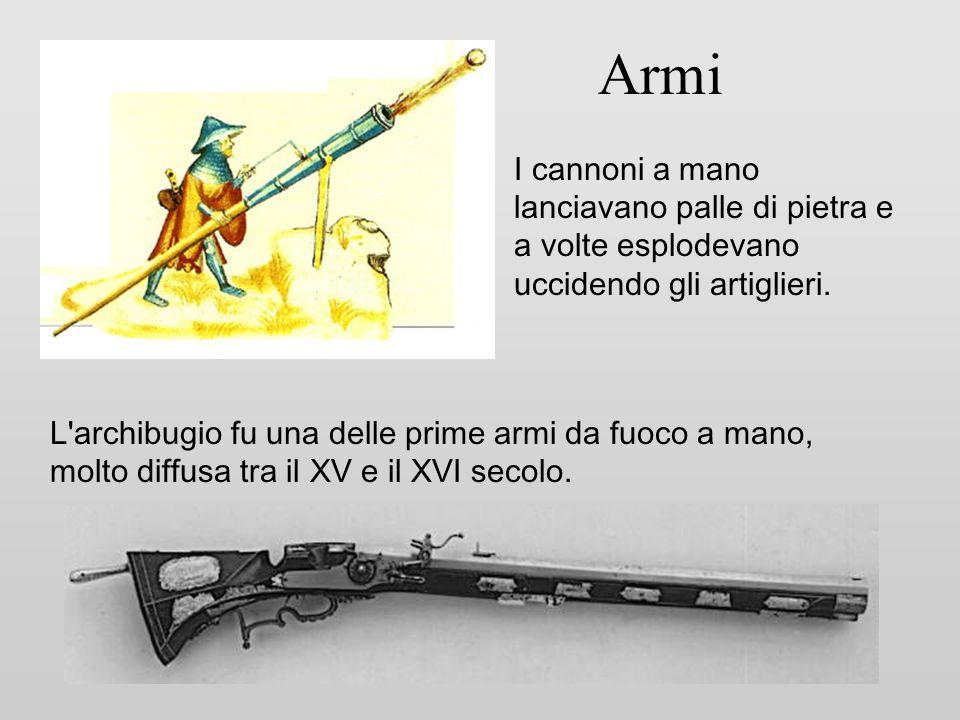 Armi I cannoni a mano lanciavano palle di pietra e a volte esplodevano uccidendo gli artiglieri.
