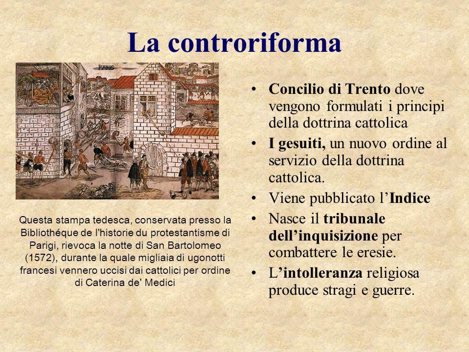 La controriforma Concilio di Trento dove vengono formulati i principi della dottrina cattolica.