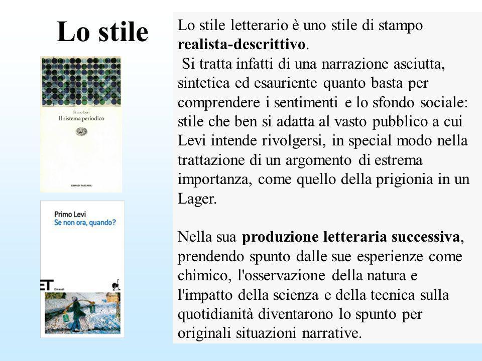 Lo stile Lo stile letterario è uno stile di stampo realista-descrittivo.
