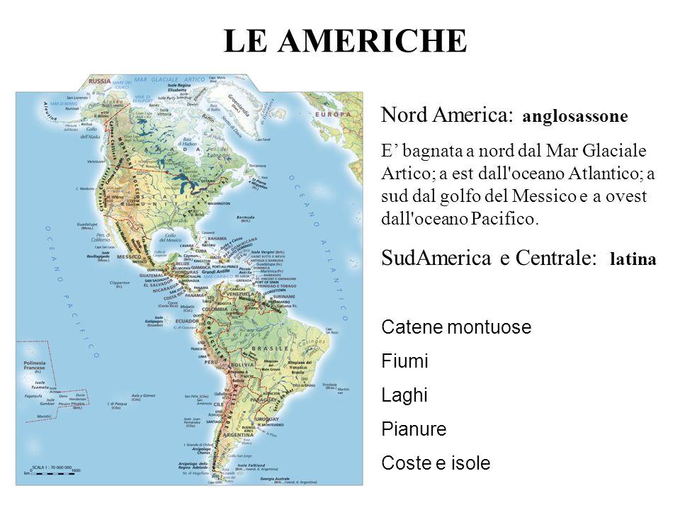 LE AMERICHE Nord America: anglosassone SudAmerica e Centrale: latina