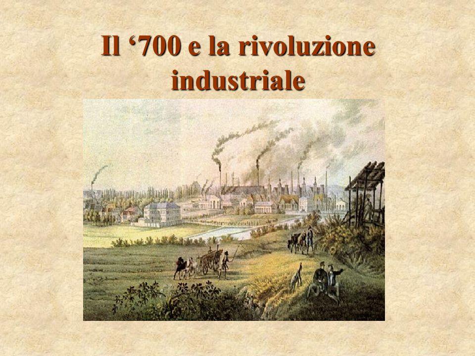 Il '700 e la rivoluzione industriale