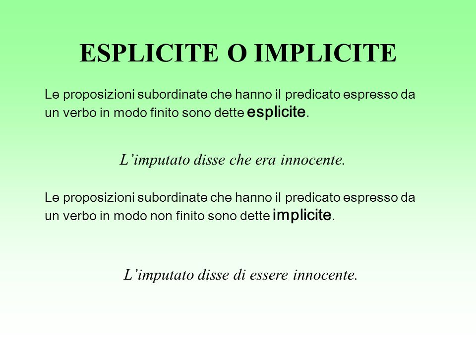 ESPLICITE O IMPLICITE L'imputato disse che era innocente.
