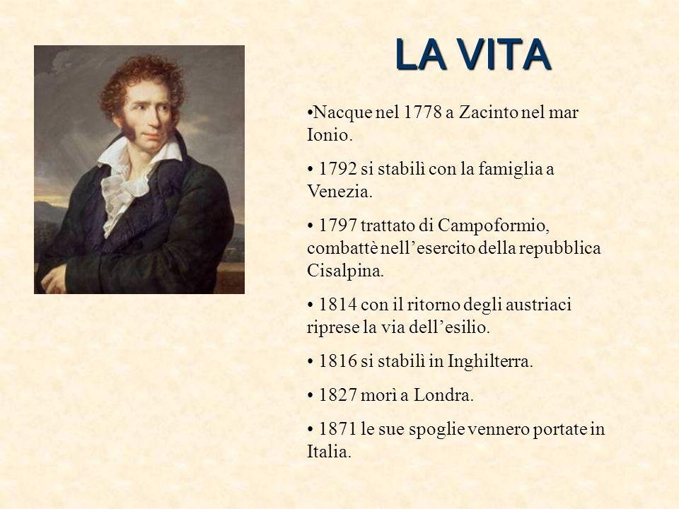 LA VITA Nacque nel 1778 a Zacinto nel mar Ionio.