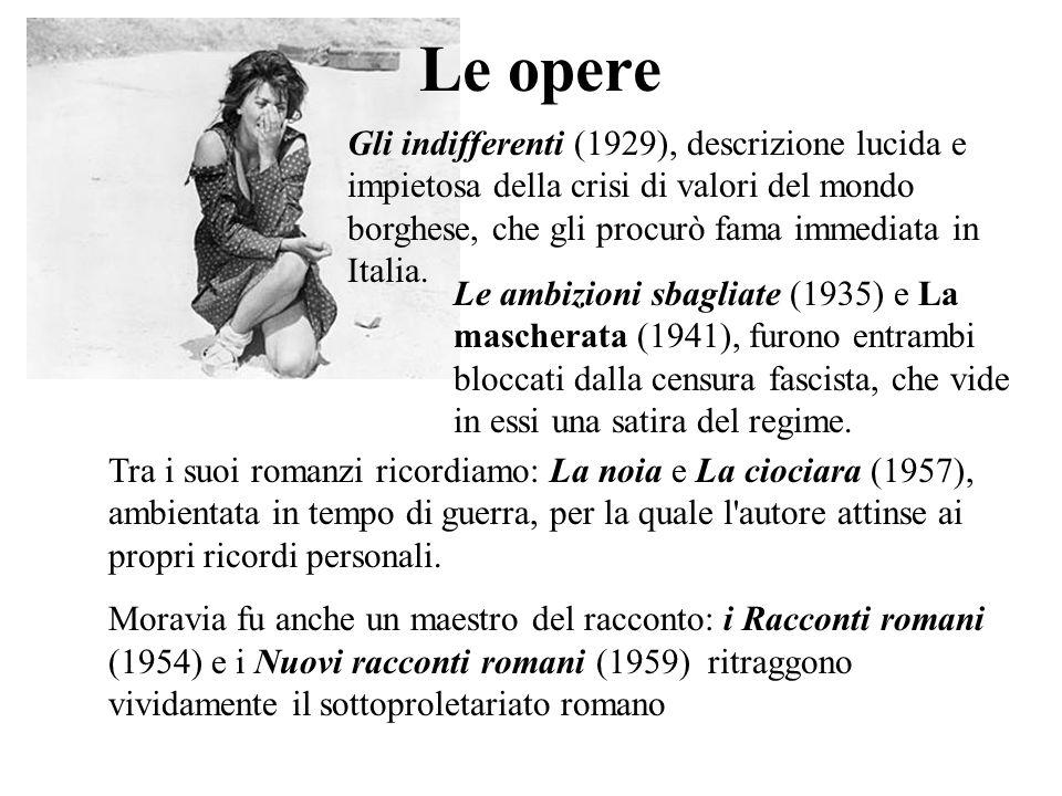 Le opereGli indifferenti (1929), descrizione lucida e impietosa della crisi di valori del mondo borghese, che gli procurò fama immediata in Italia.