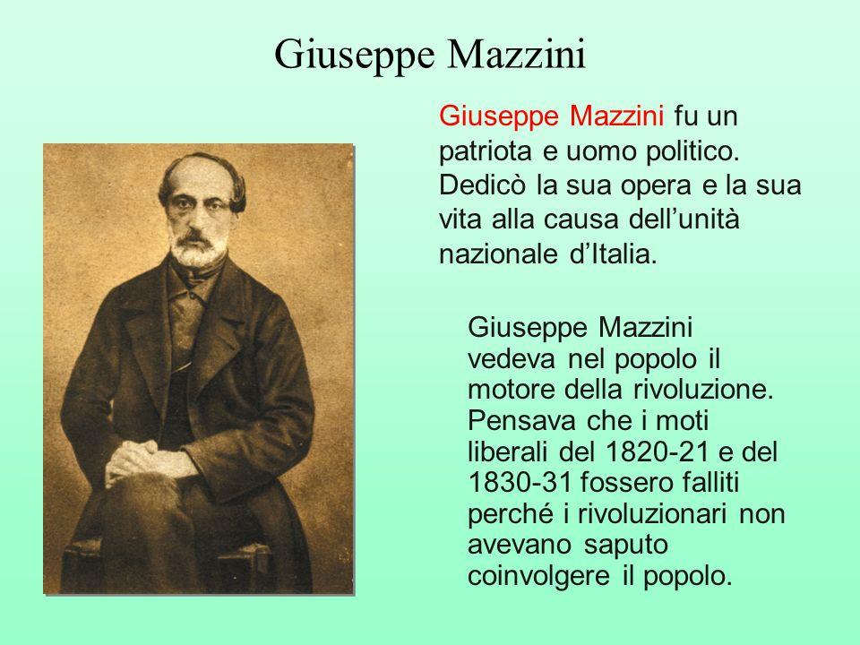 Giuseppe Mazzini Giuseppe Mazzini fu un patriota e uomo politico. Dedicò la sua opera e la sua vita alla causa dell'unità nazionale d'Italia.