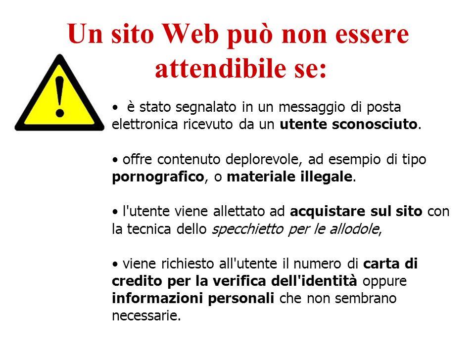 Un sito Web può non essere attendibile se: