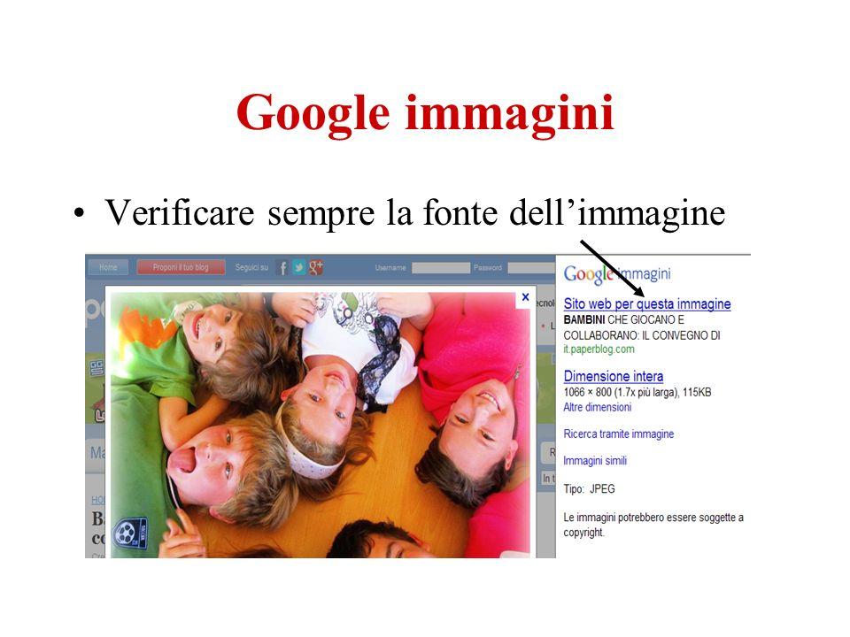 Google immagini Verificare sempre la fonte dell'immagine