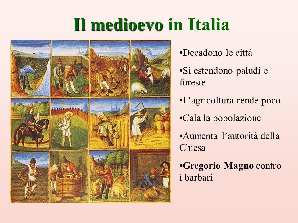 Il medioevo in Italia Decadono le città Si estendono paludi e foreste