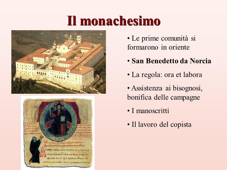 Il monachesimo Le prime comunità si formarono in oriente