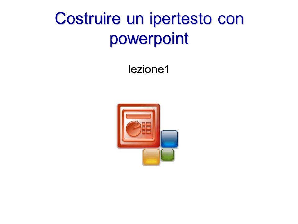 Costruire un ipertesto con powerpoint