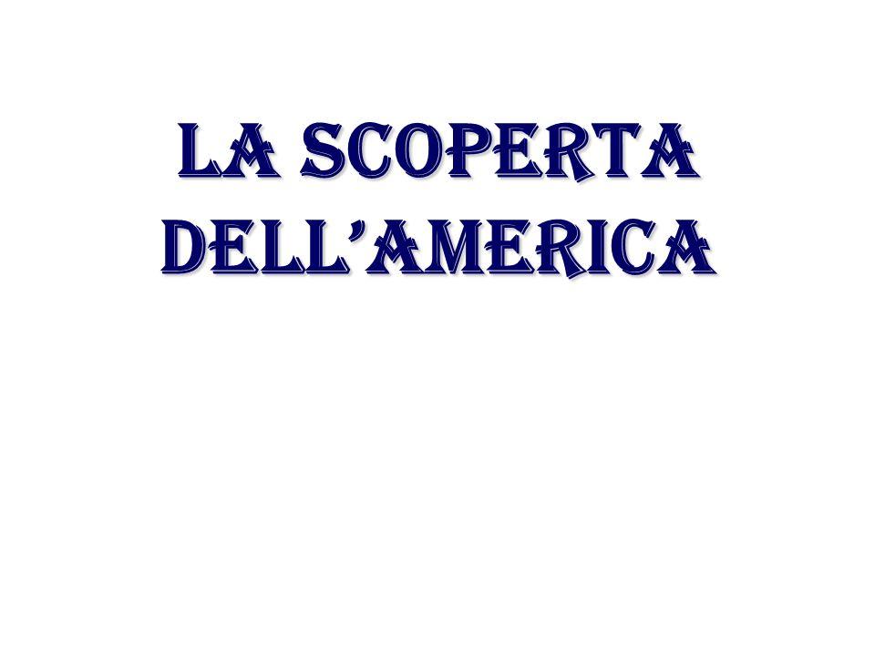 LA SCOPERTA DELL'AMERICA