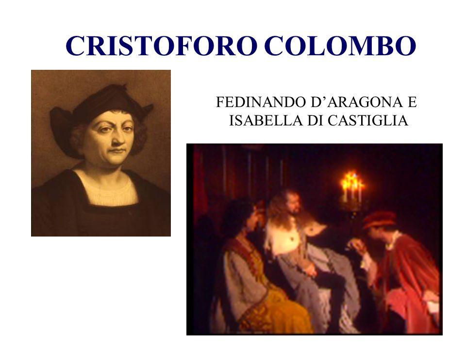 CRISTOFORO COLOMBO FEDINANDO D'ARAGONA E ISABELLA DI CASTIGLIA