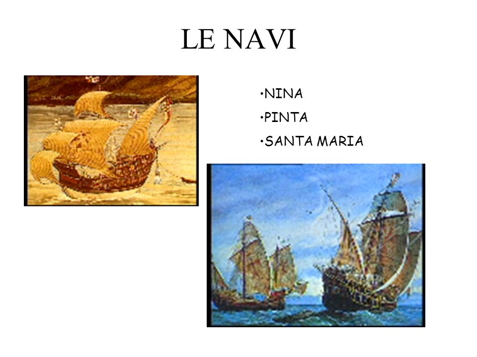 LE NAVI NINA PINTA SANTA MARIA
