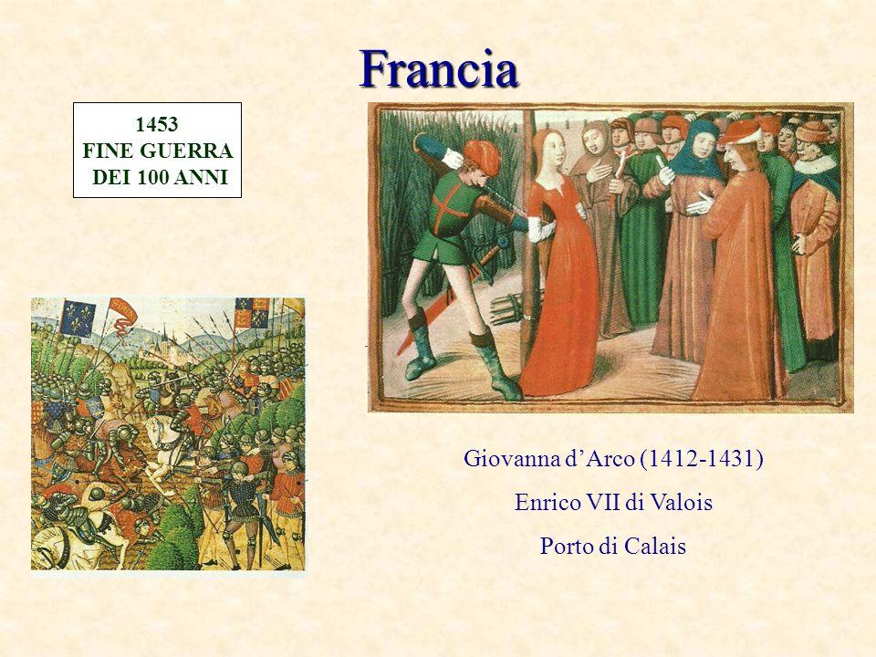 Francia Giovanna d'Arco (1412-1431) Enrico VII di Valois