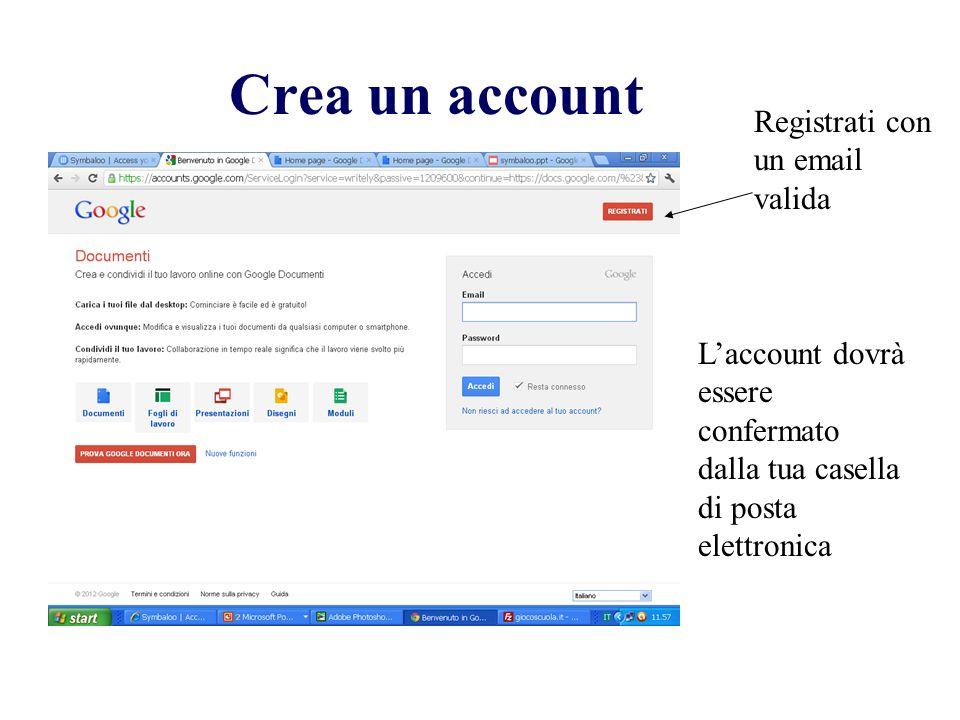 Crea un account Registrati con un email valida