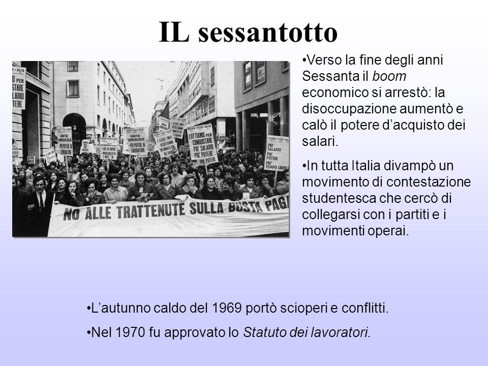IL sessantotto Verso la fine degli anni Sessanta il boom economico si arrestò: la disoccupazione aumentò e calò il potere d'acquisto dei salari.