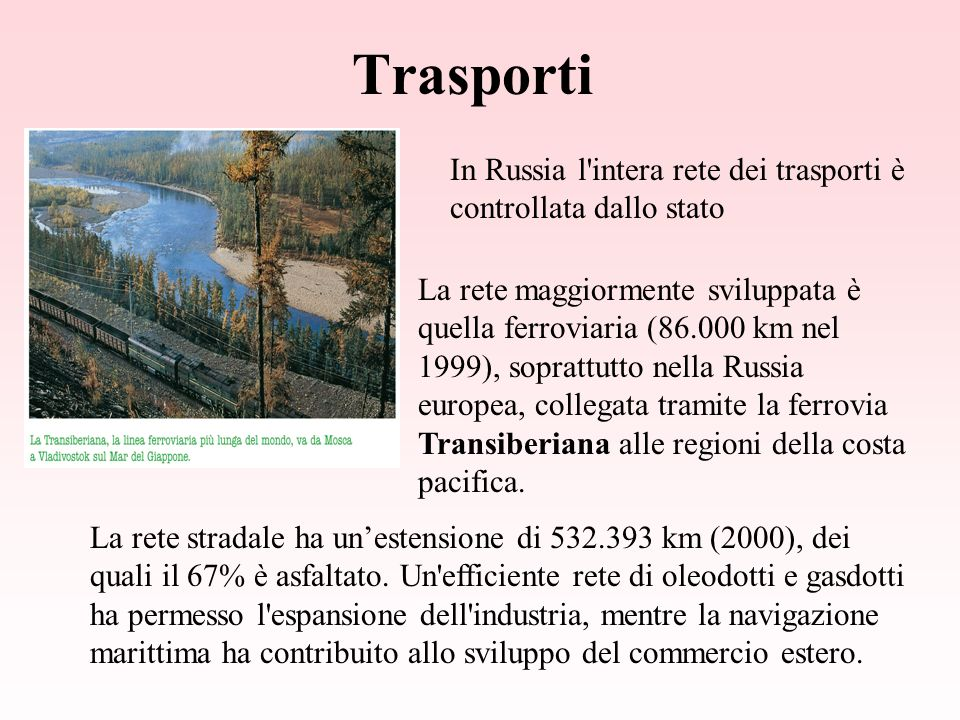 Trasporti In Russia l intera rete dei trasporti è controllata dallo stato.