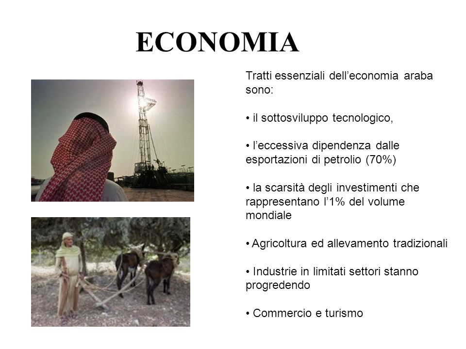 ECONOMIA Tratti essenziali dell'economia araba sono: