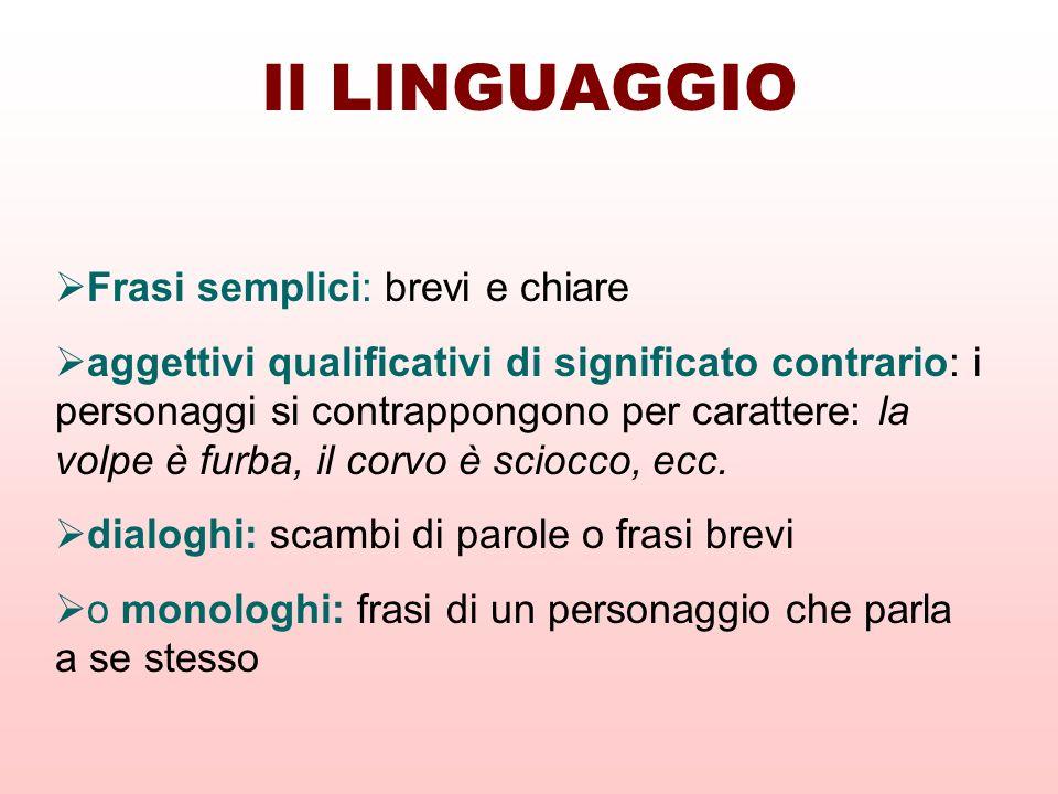 Il LINGUAGGIO Frasi semplici: brevi e chiare