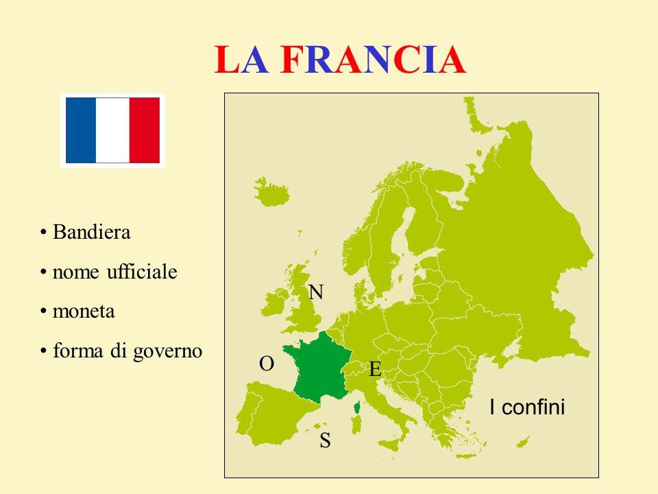 LA FRANCIA Bandiera nome ufficiale moneta forma di governo N O E
