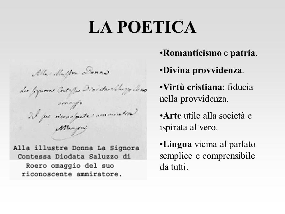 LA POETICA Romanticismo e patria. Divina provvidenza.