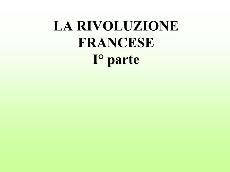 LA RIVOLUZIONE FRANCESE I° parte
