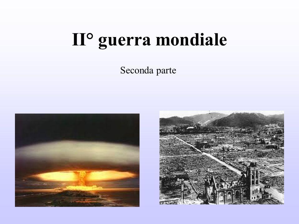 II° guerra mondiale Seconda parte
