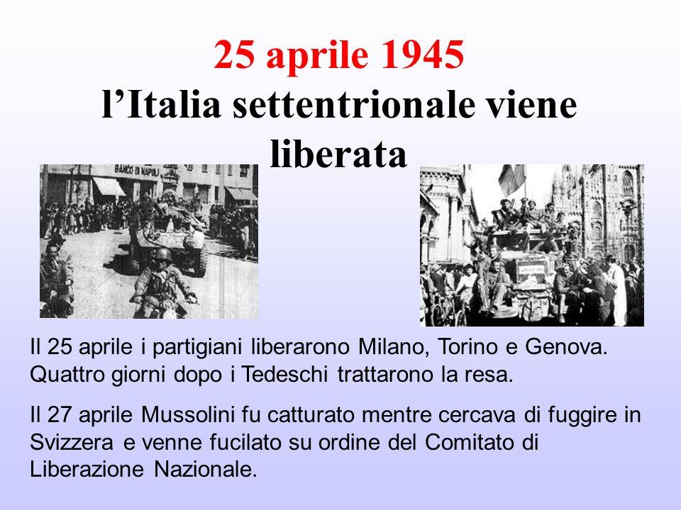 25 aprile 1945 l'Italia settentrionale viene liberata