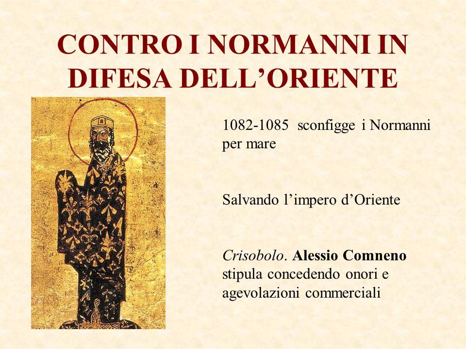CONTRO I NORMANNI IN DIFESA DELL'ORIENTE
