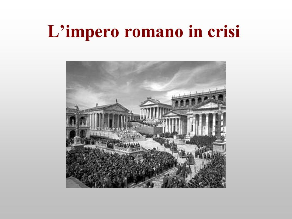 L'impero romano in crisi