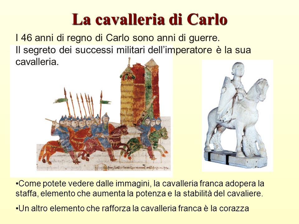 La cavalleria di Carlo I 46 anni di regno di Carlo sono anni di guerre. Il segreto dei successi militari dell'imperatore è la sua cavalleria.