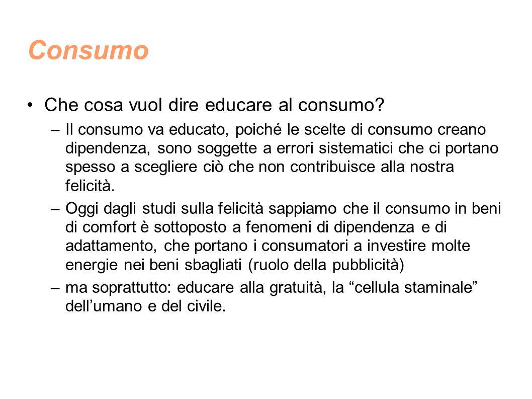 Consumo Che cosa vuol dire educare al consumo