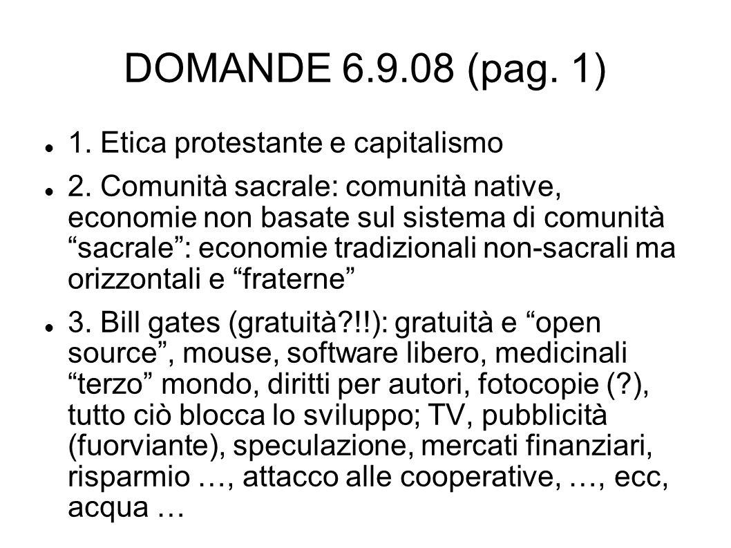 DOMANDE 6.9.08 (pag. 1) 1. Etica protestante e capitalismo