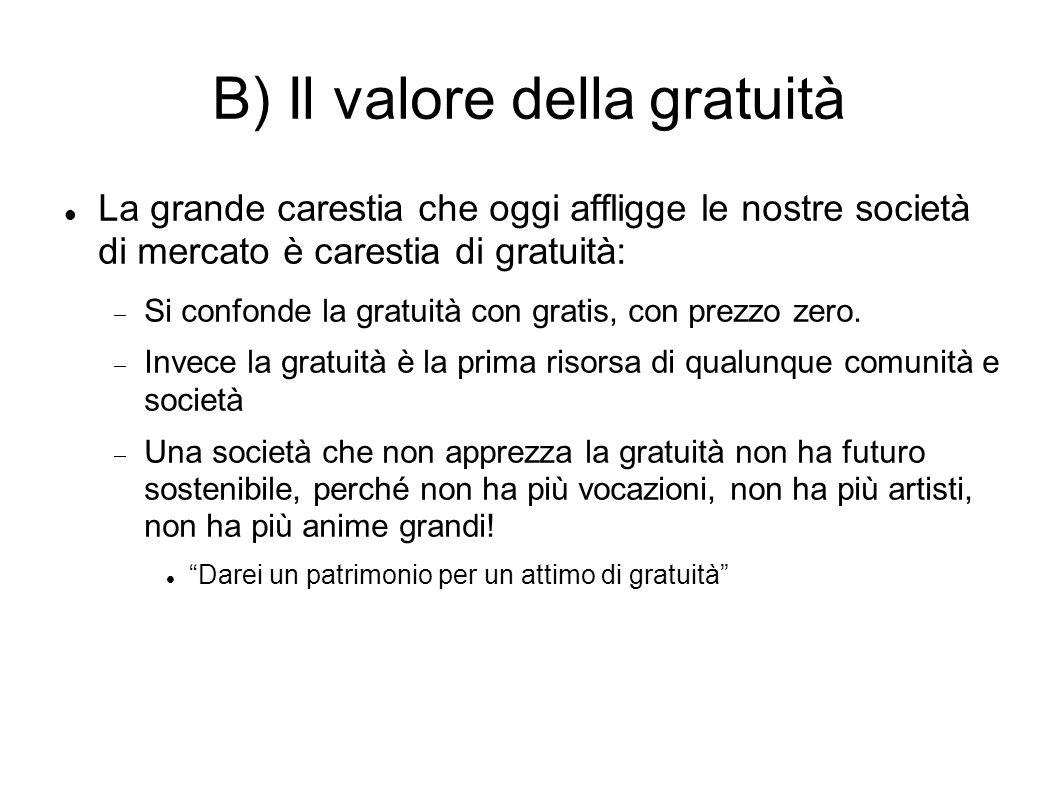 B) Il valore della gratuità