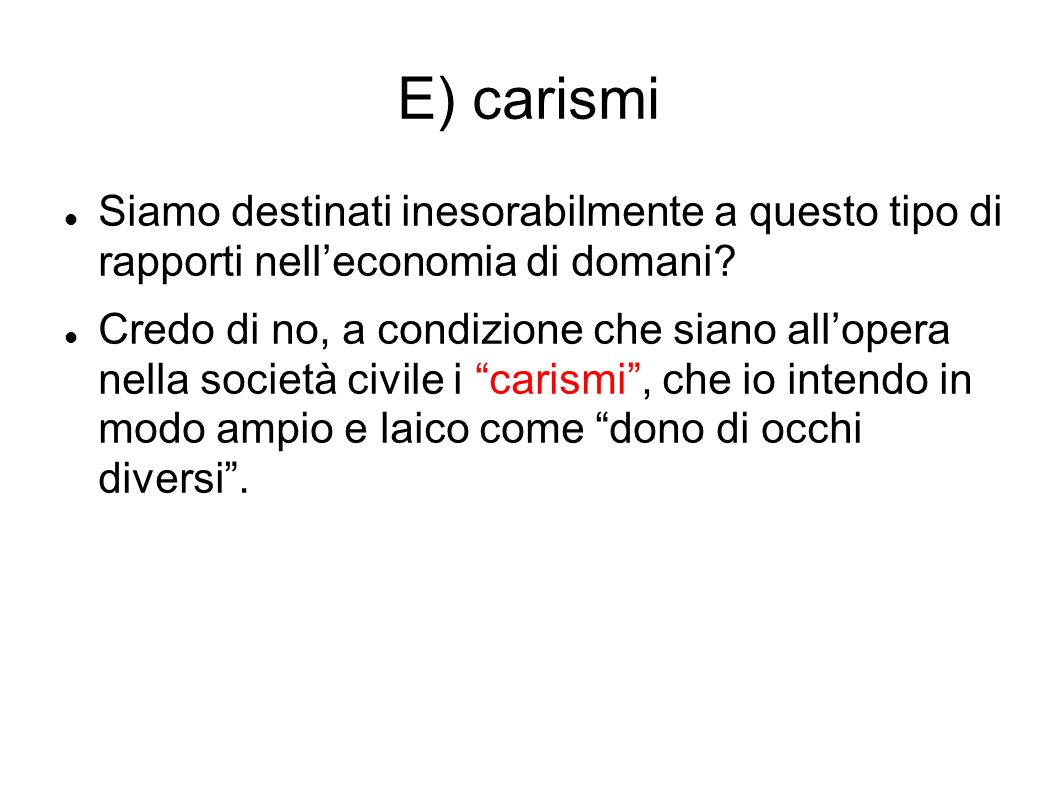 E) carismi Siamo destinati inesorabilmente a questo tipo di rapporti nell'economia di domani
