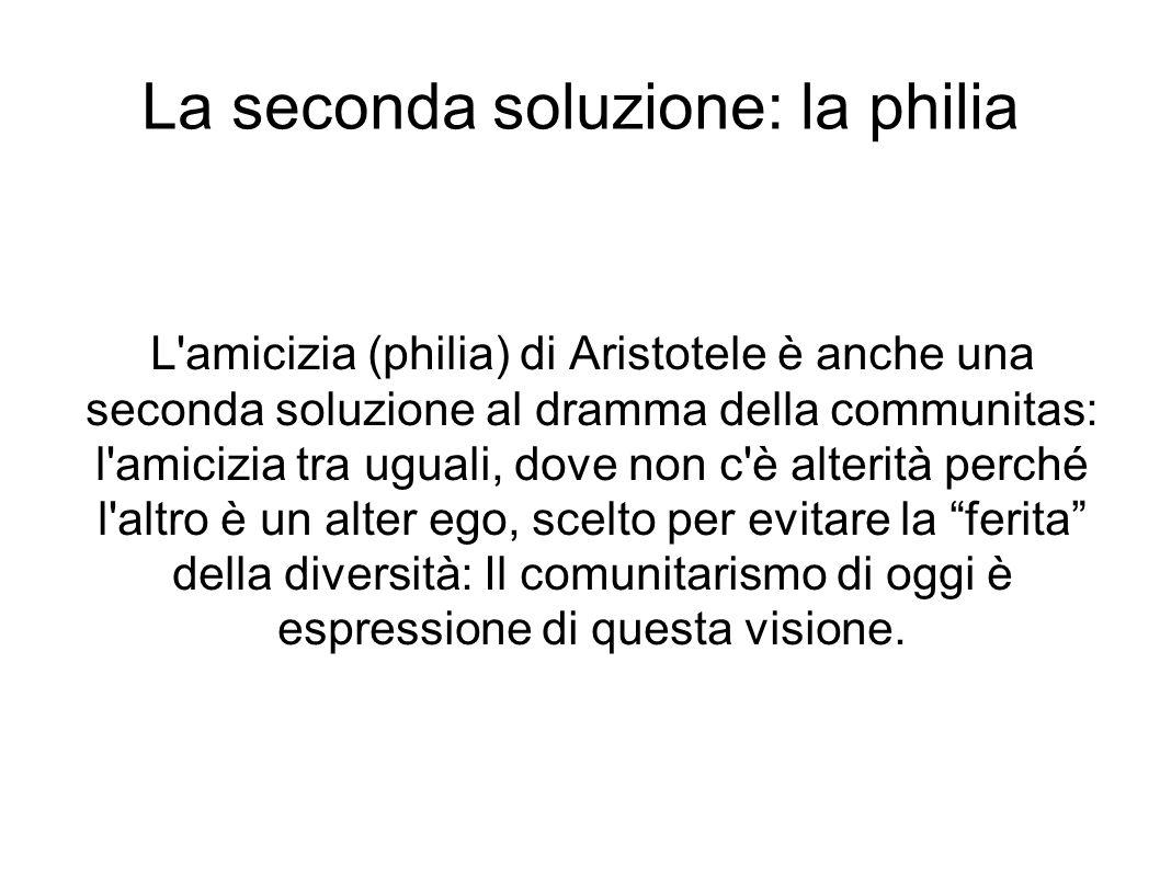 La seconda soluzione: la philia