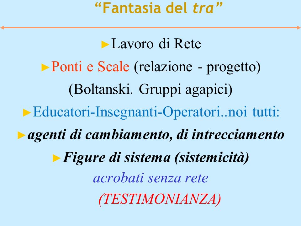 Ponti e Scale (relazione - progetto) (Boltanski. Gruppi agapici)