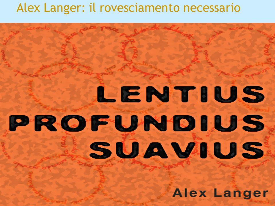 Alex Langer: il rovesciamento necessario
